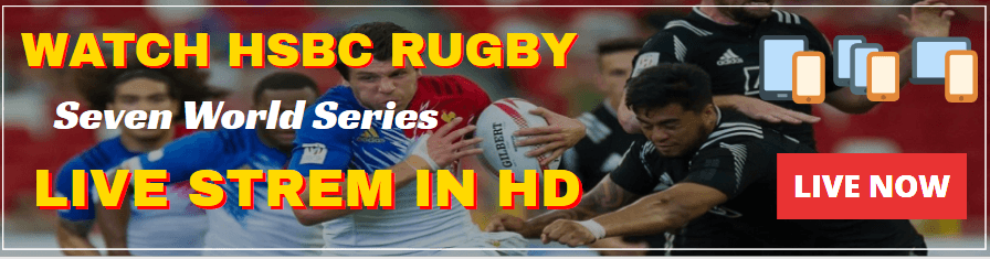 Watch HSBC Rugby Seven World Series - LIVE Stream In HD - Banner